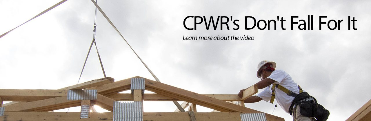 CPWR: Don't Fall For It!